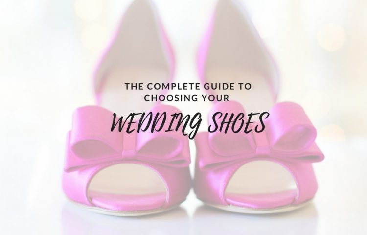 Complete Guide to Choosing Your Wedding Shoes