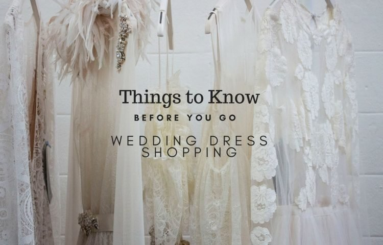 Things to Know Before You Go Wedding Dress Shopping